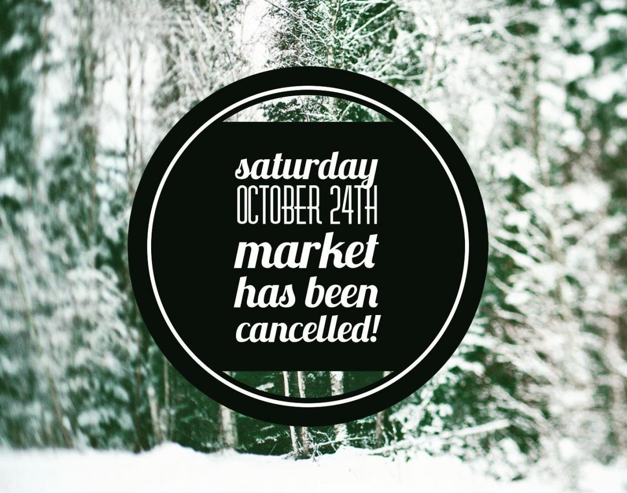 Oct. 24 Market Cancelled